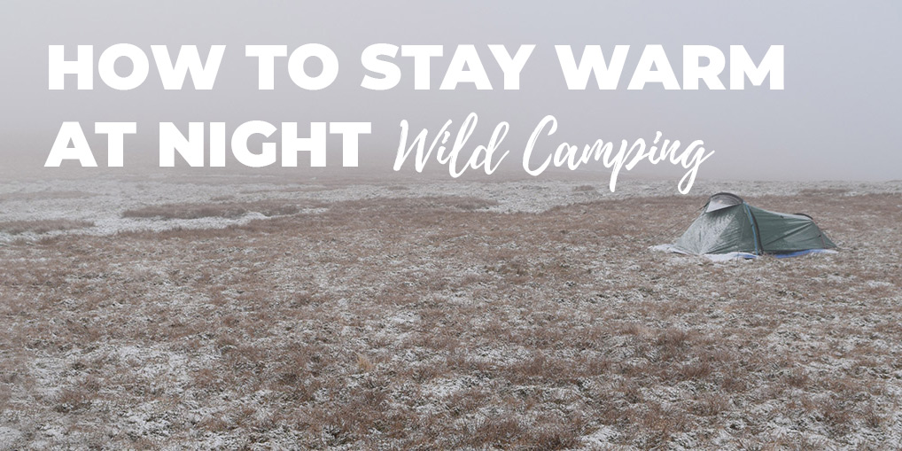 Keeping warm when wild camping