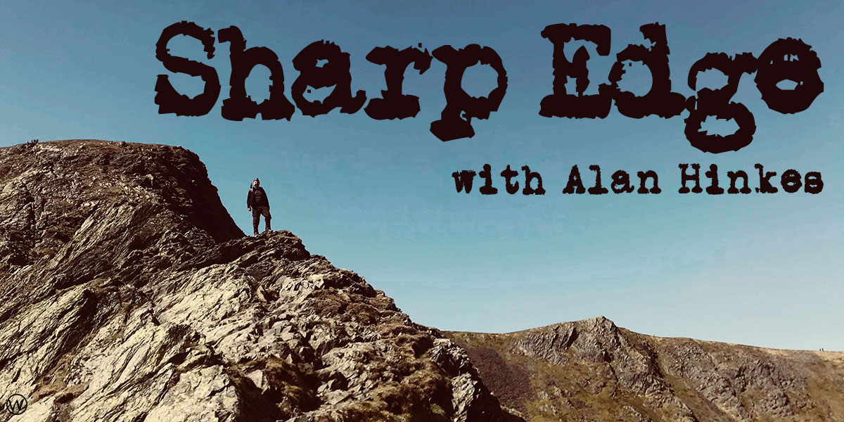 Sharp Edge with Alan Hinkes